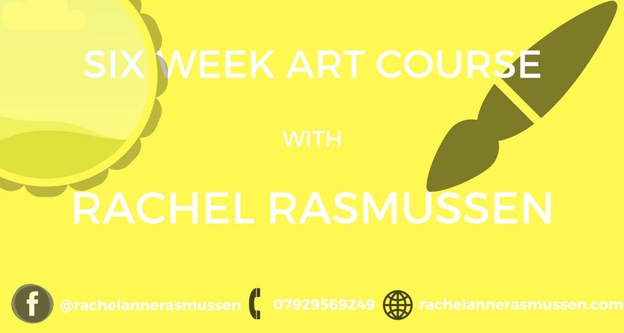 Six Week Art Course by Rachel Rasmussen